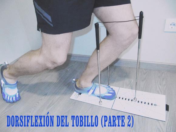 Dorsiflexión de tobillo (Parte 2): Evaluación con LegMotion y ejercicios correctivos